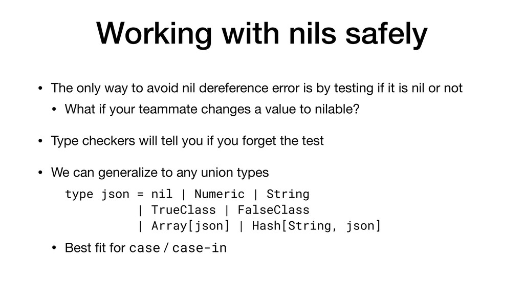 Working with nils safely • The only way to avoi...