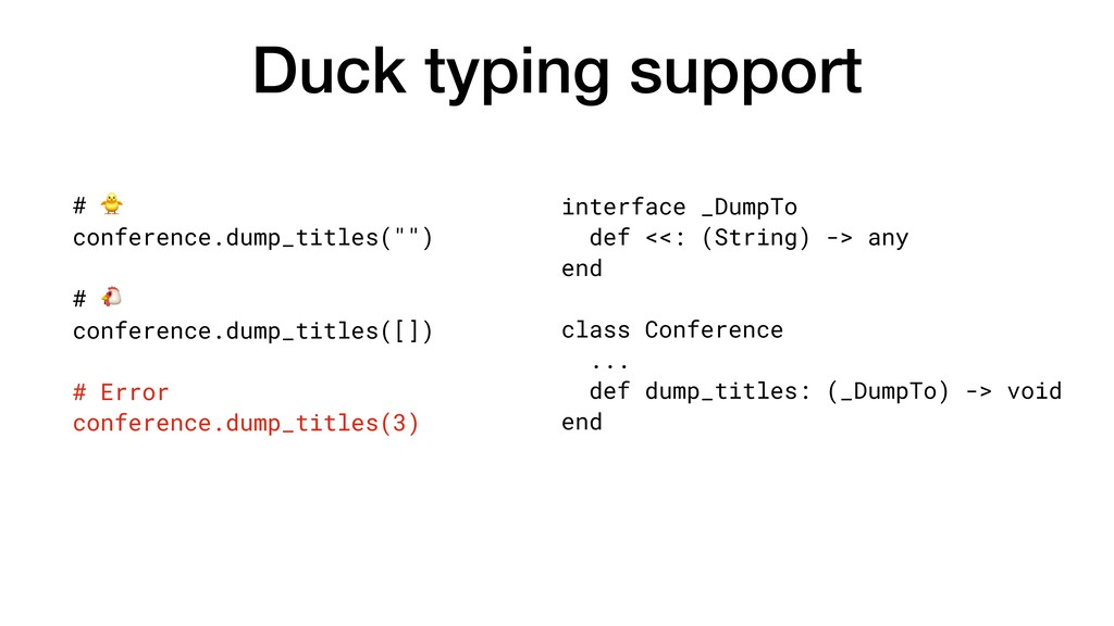 Duck typing support interface _DumpTo def <<: (...