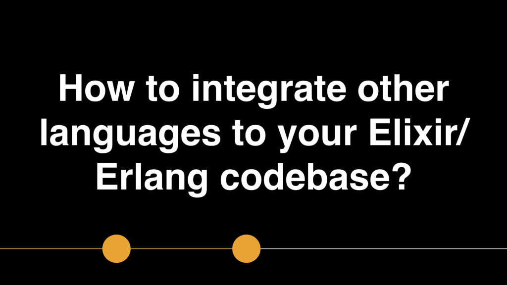 How to integrate other languages to your Elixir...