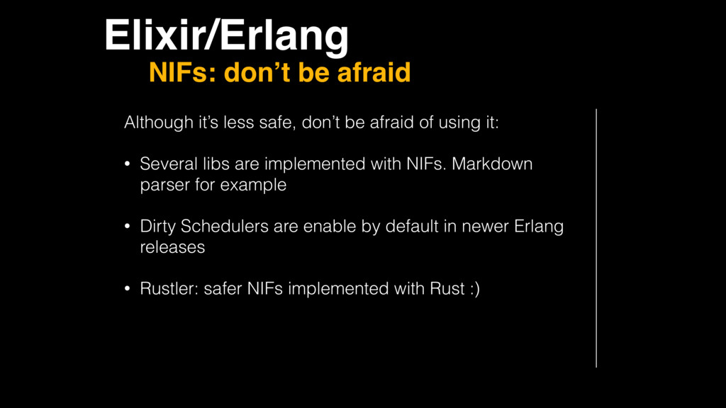 Elixir/Erlang NIFs: don't be afraid Although it...