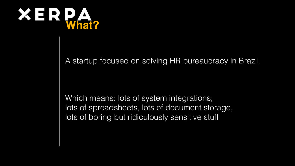 What? A startup focused on solving HR bureaucra...