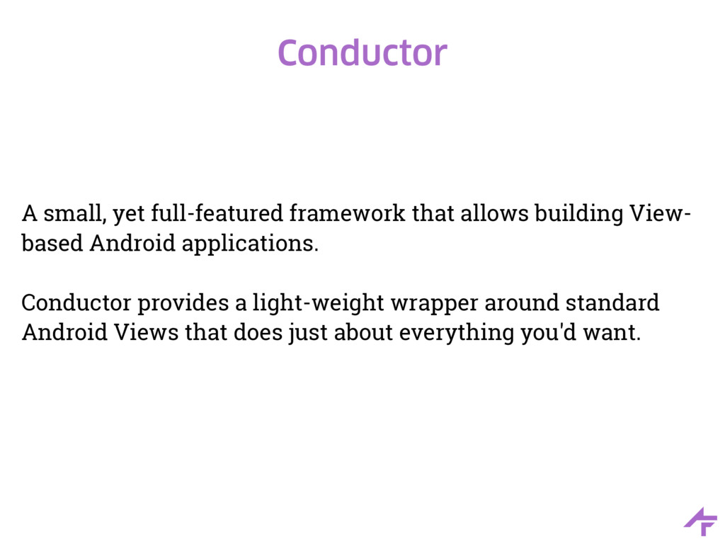 Conductor A small, yet full-featured framework ...