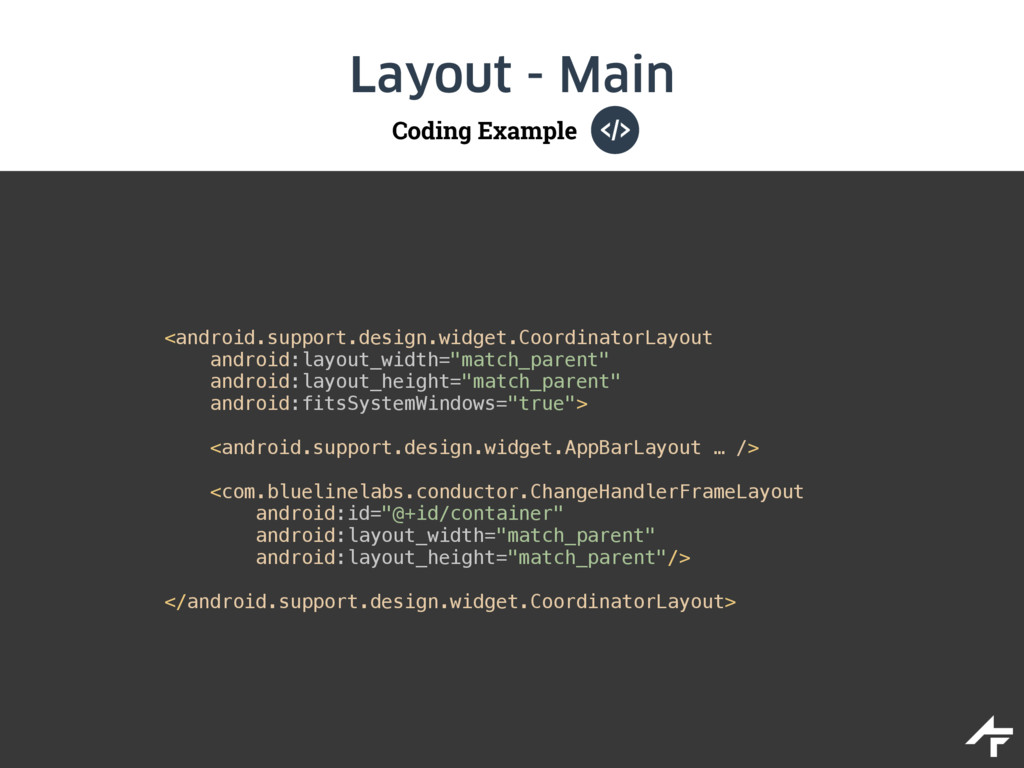 Coding Example Layout - Main <android.support.d...