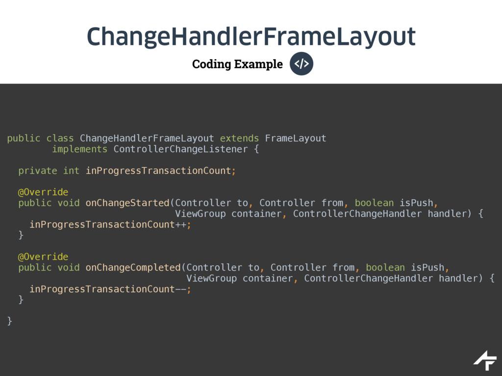 Coding Example ChangeHandlerFrameLayout public ...