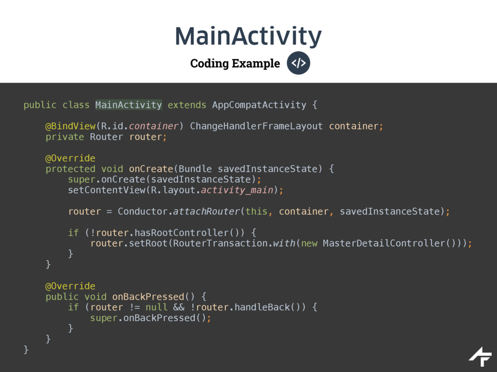 Coding Example MainActivity public class MainAc...