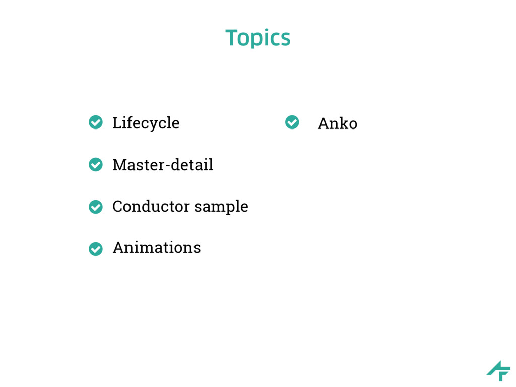 Topics Lifecycle Master-detail Conductor sample...