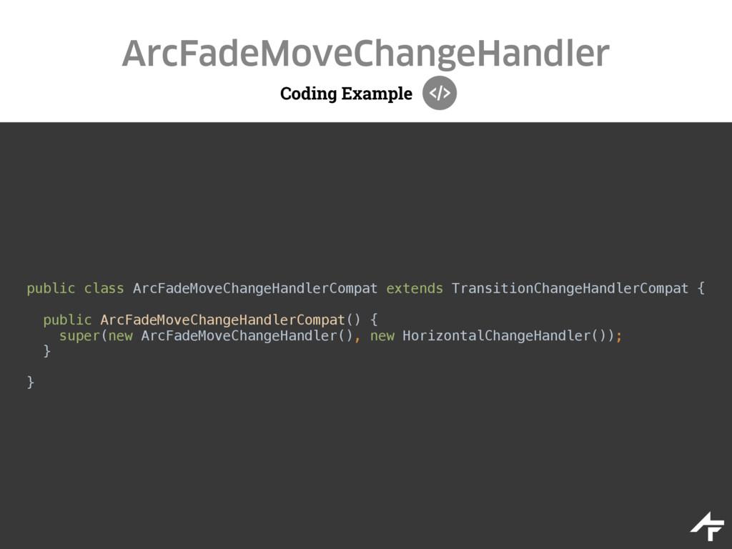 Coding Example ArcFadeMoveChangeHandler public ...