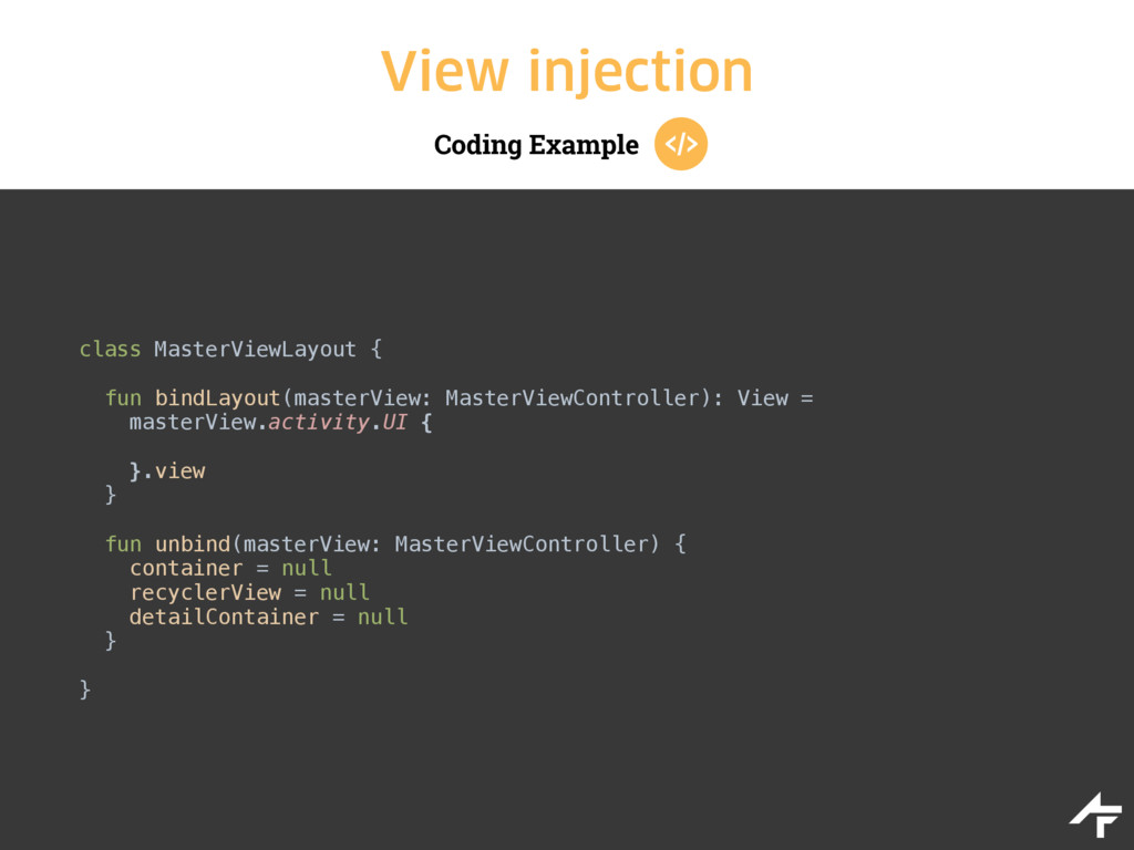 Coding Example View injection class MasterViewL...