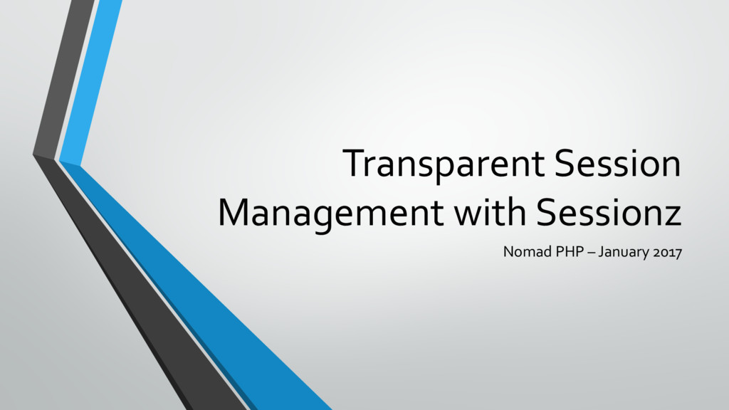 Transparent Session Management with Sessionz No...