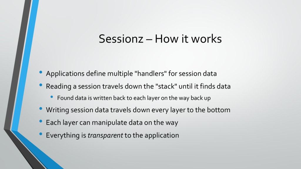 Sessionz – How it works • Applications define m...