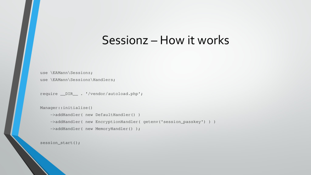 Sessionz – How it works use \EAMann\Sessionz; u...