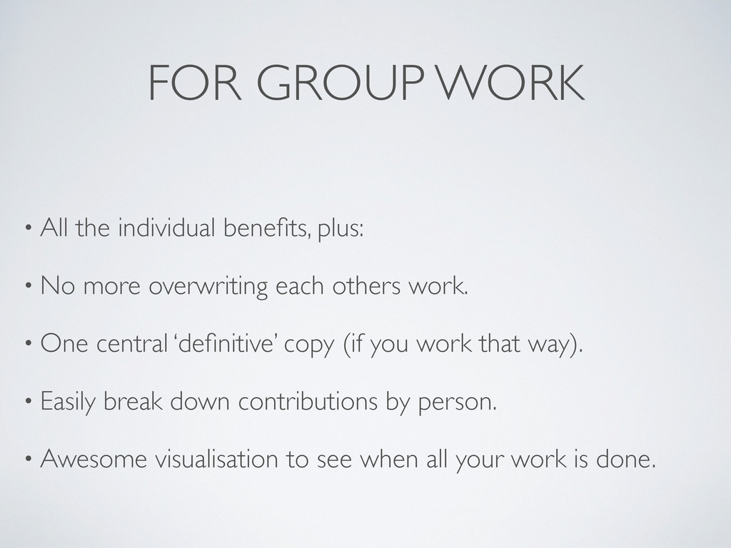 FOR GROUP WORK • All the individual benefits, pl...