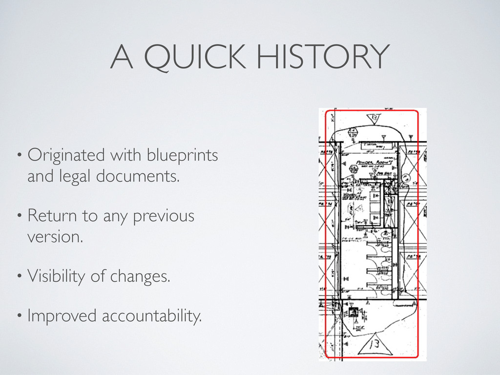 A QUICK HISTORY • Originated with blueprints an...