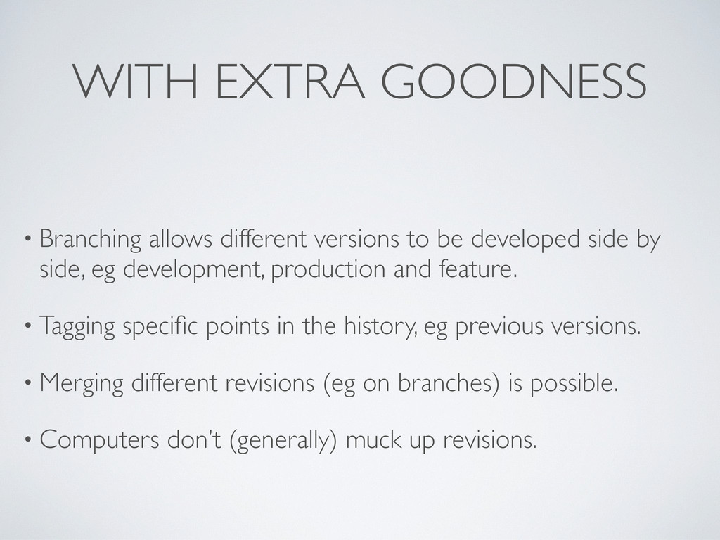 WITH EXTRA GOODNESS • Branching allows differen...