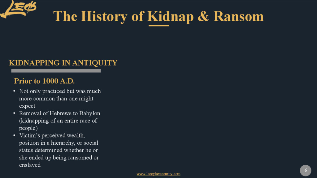 www.leocybersecurity.com 6 The History of Kidna...