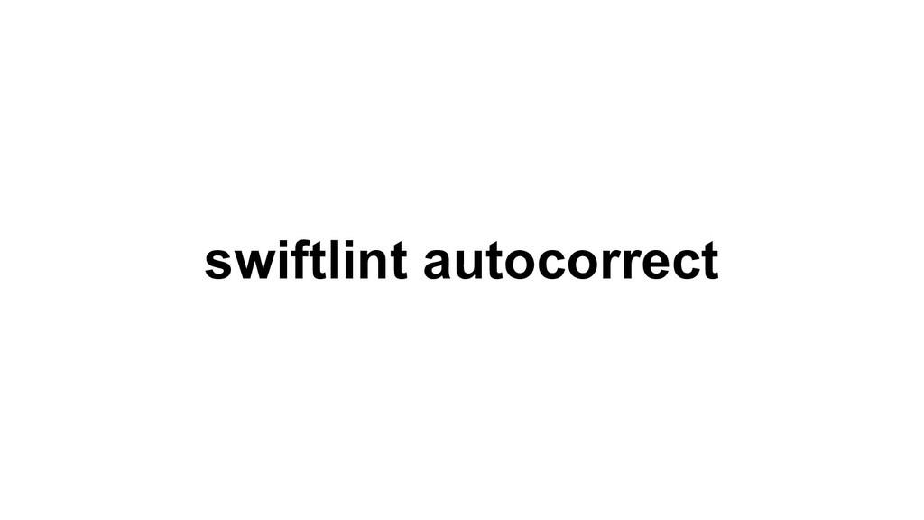 swiftlint autocorrect