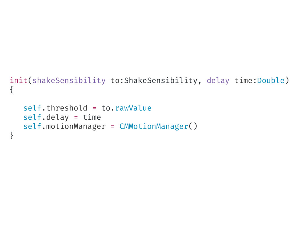 init(shakeSensibility to:ShakeSensibility, dela...