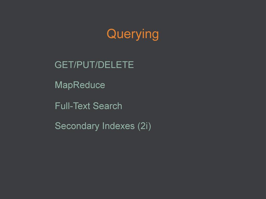Querying GET/PUT/DELETE MapReduce Full-Text Sea...