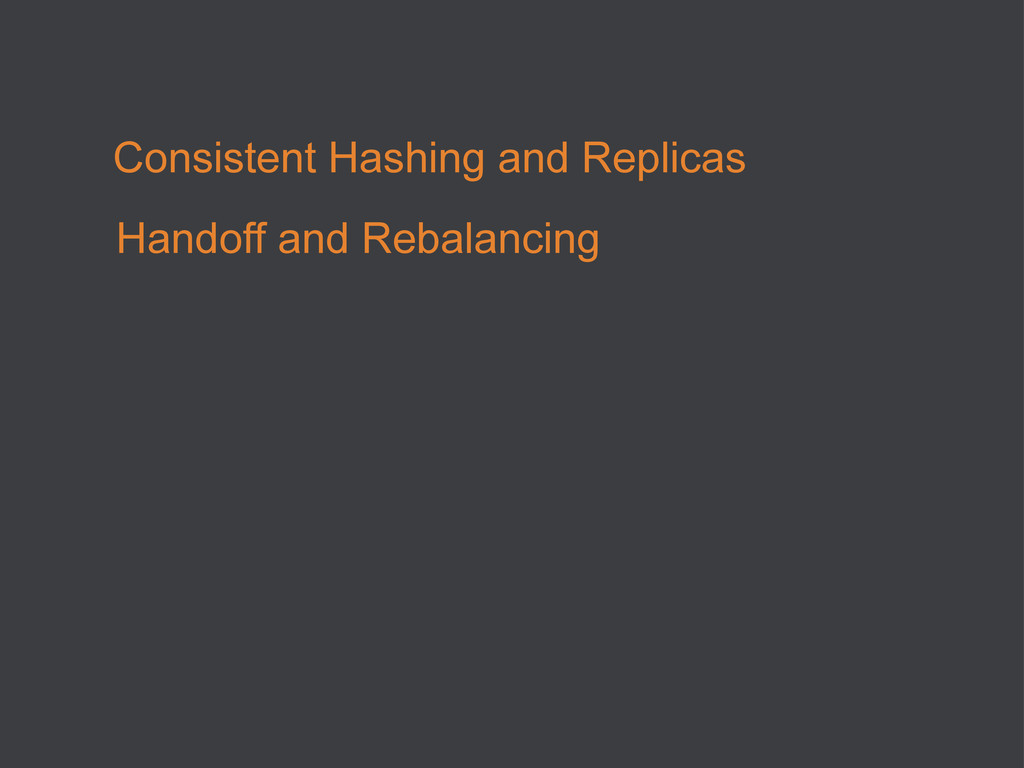 Consistent Hashing and Replicas Handoff and Reb...