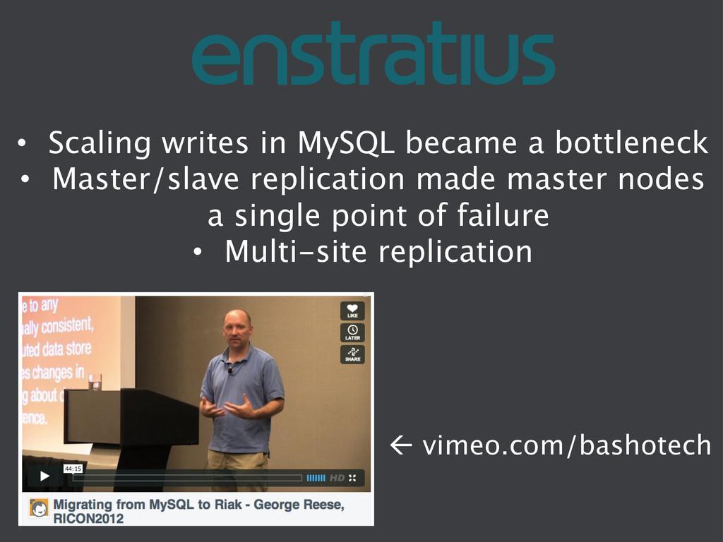 • Scaling writes in MySQL became a bottleneck...