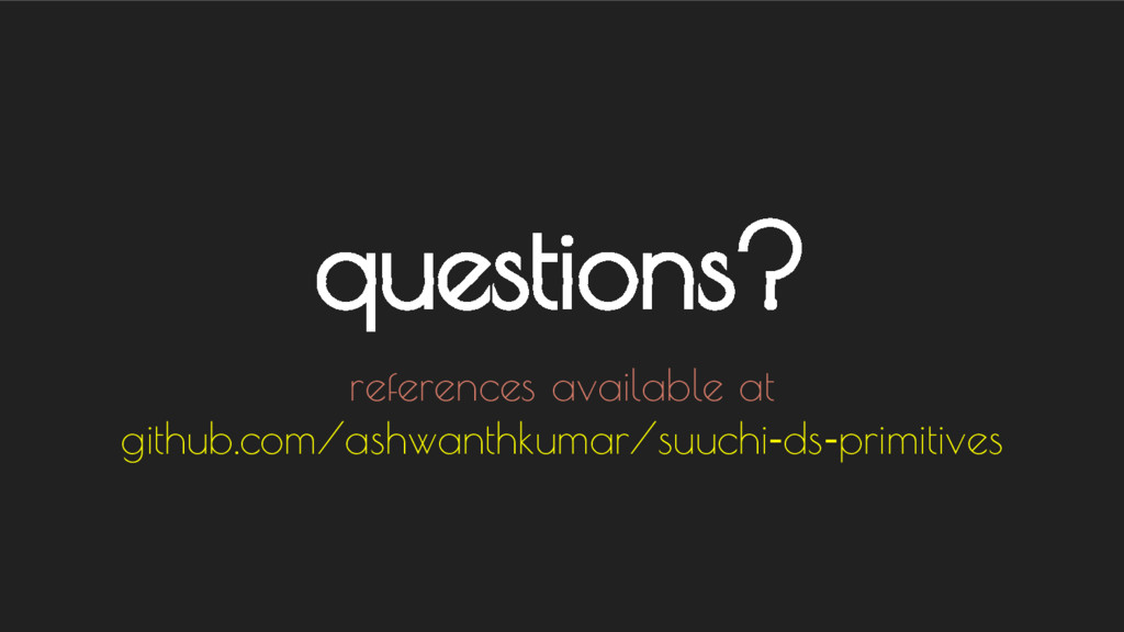 questions? references available at github.com/a...