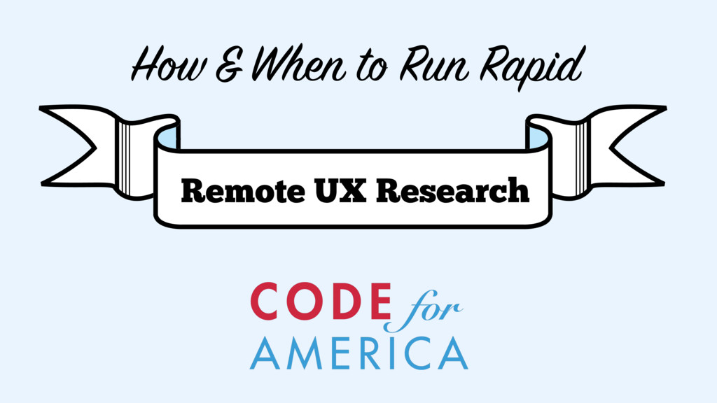 How & When to Run Rapid Remote UX Research