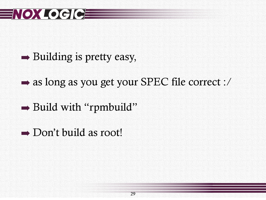 ➡ Building is pretty easy, ➡ as long as you get...