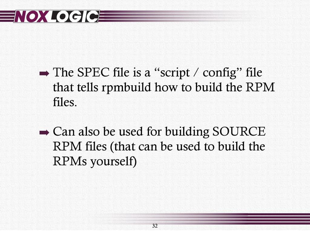 "➡ The SPEC file is a ""script / config"" file tha..."