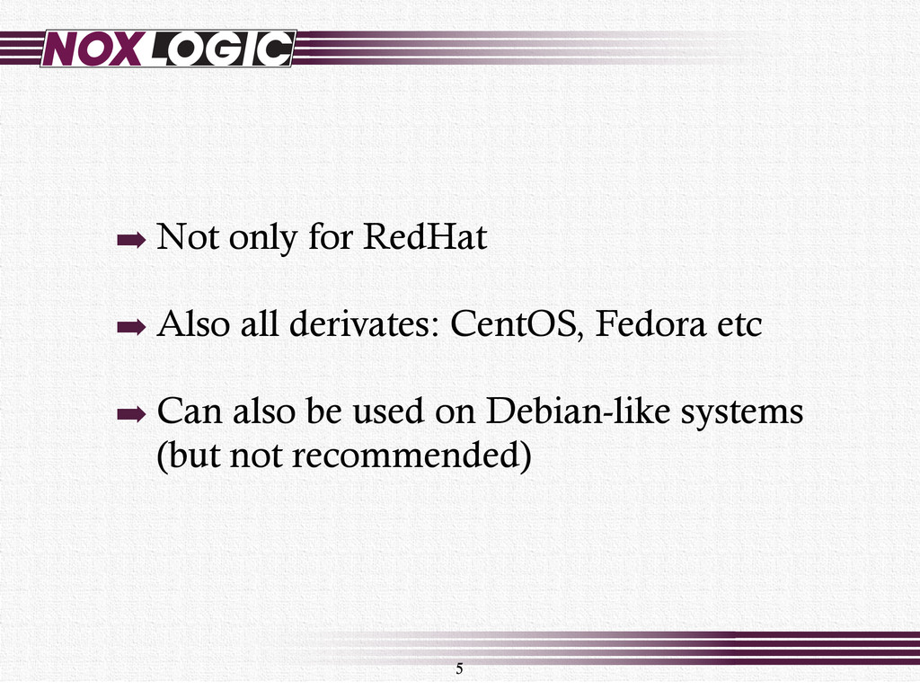 ➡ Not only for RedHat ➡ Also all derivates: Cen...