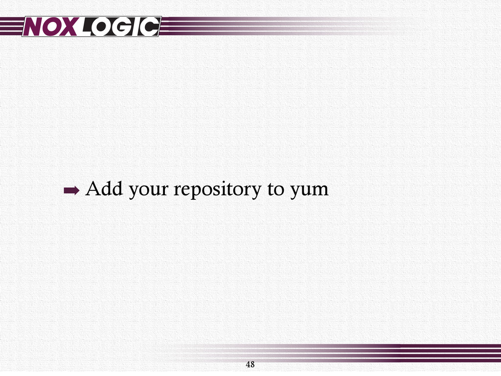 ➡ Add your repository to yum 48