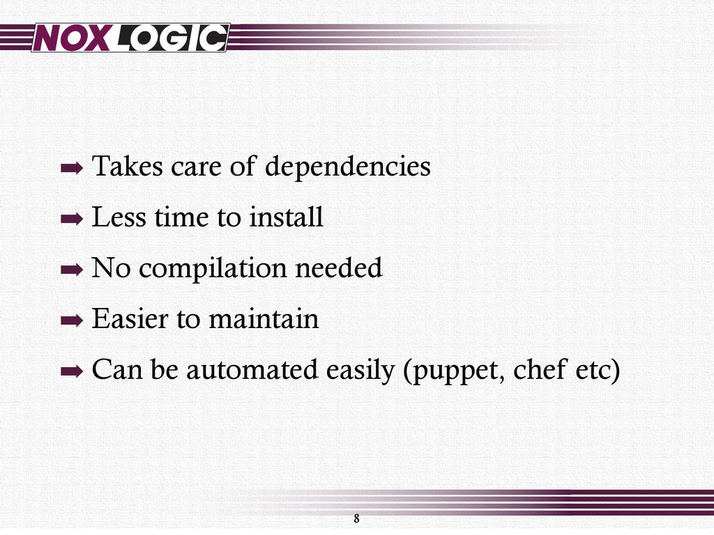 ➡ Takes care of dependencies ➡ Less time to ins...