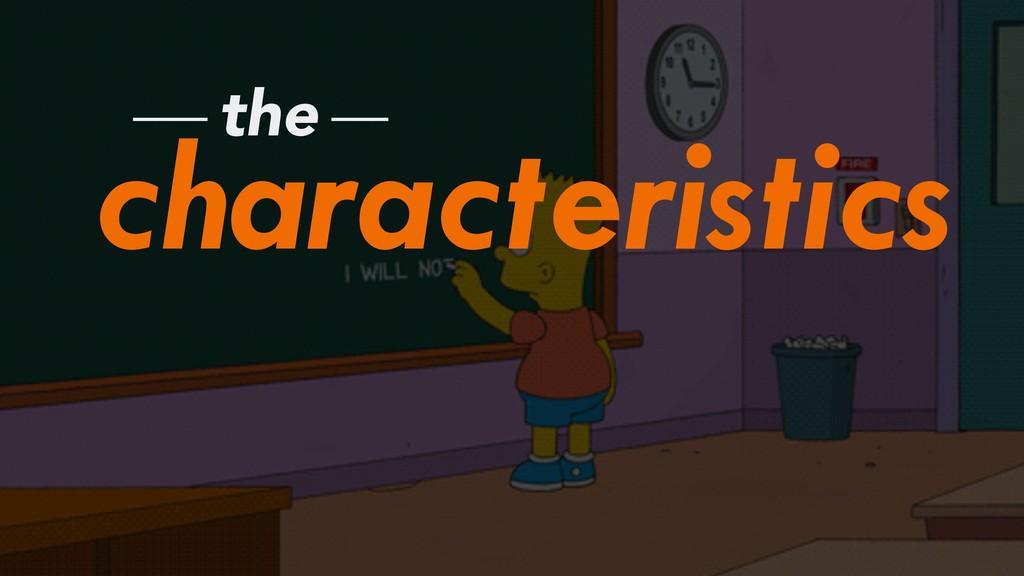 characteristics the