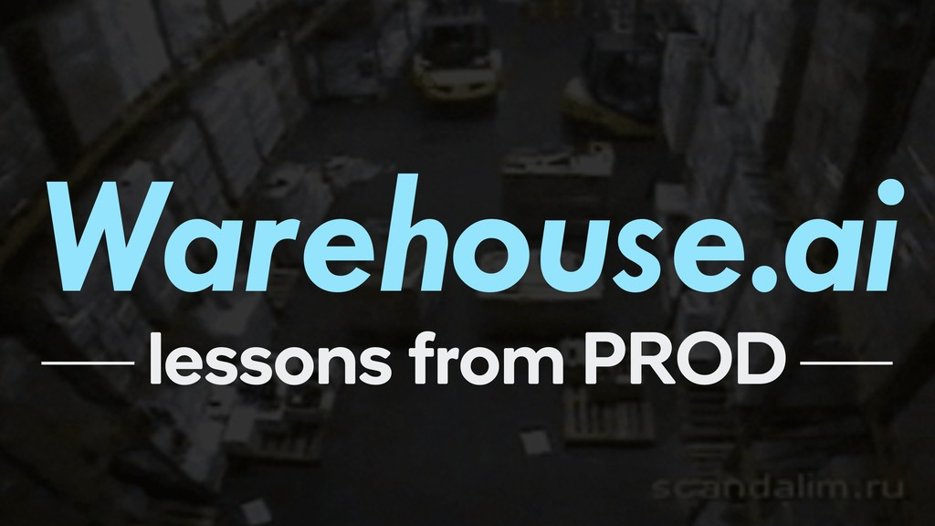 Warehouse.ai lessons from PROD