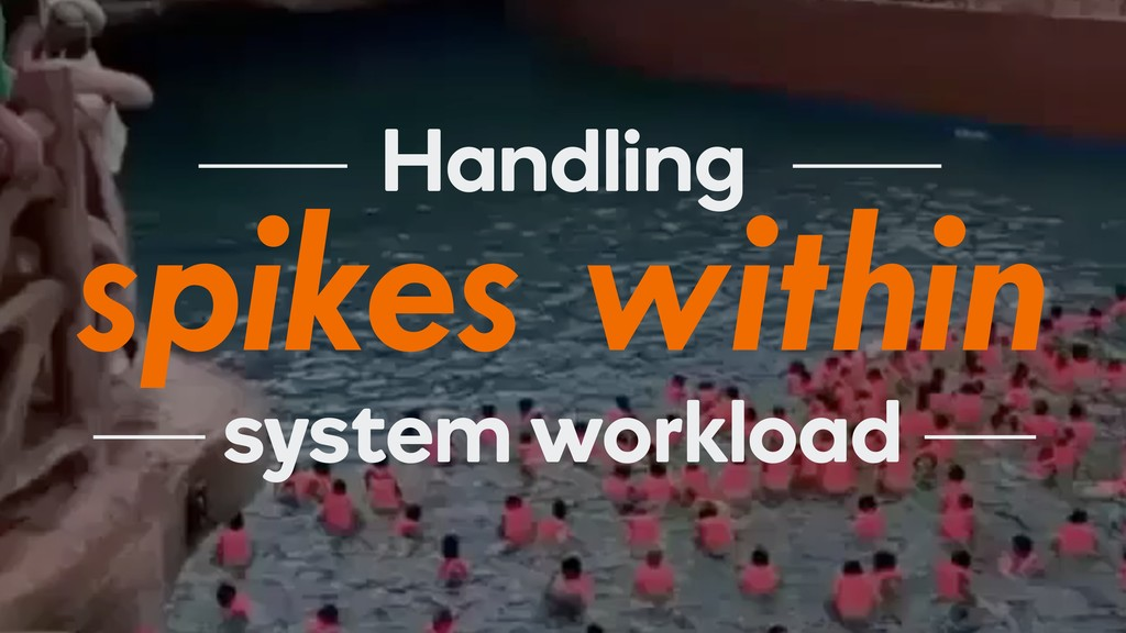 spikes within Handling system workload