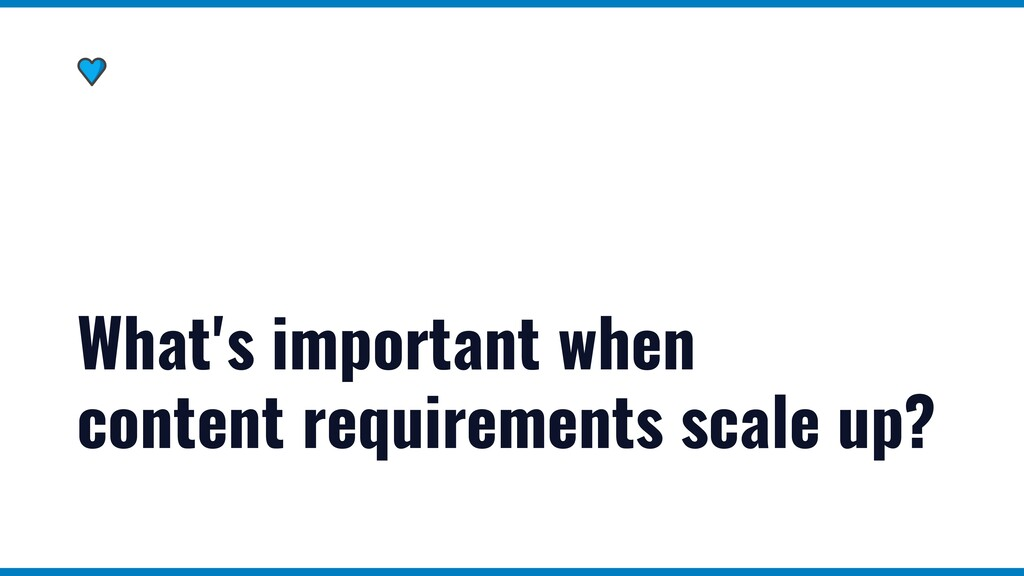 What's important when   content requirements sc...
