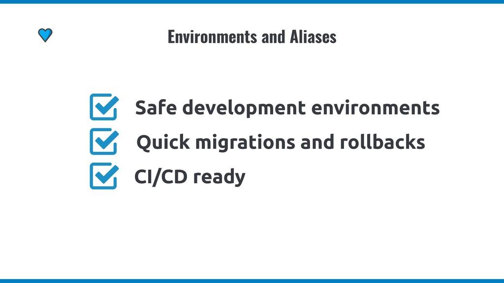 Safe development environments CI/CD ready Quick...