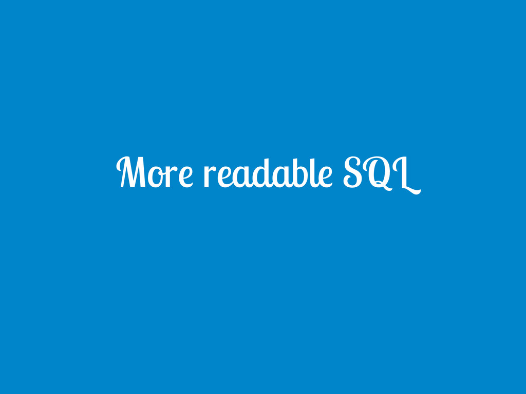 More readable SQL