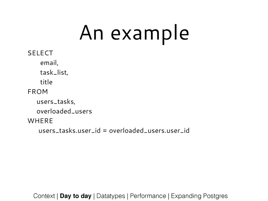 An example SELECT email, task_list, title FROM ...