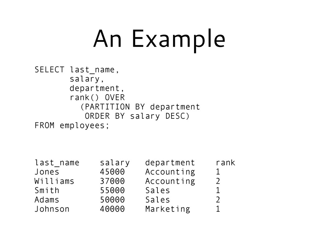 An Example SELECT last_name, salary, department...