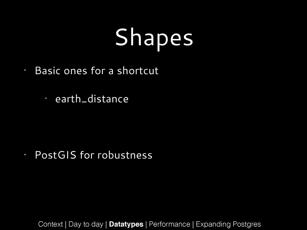 Shapes • Basic ones for a shortcut • earth_dist...