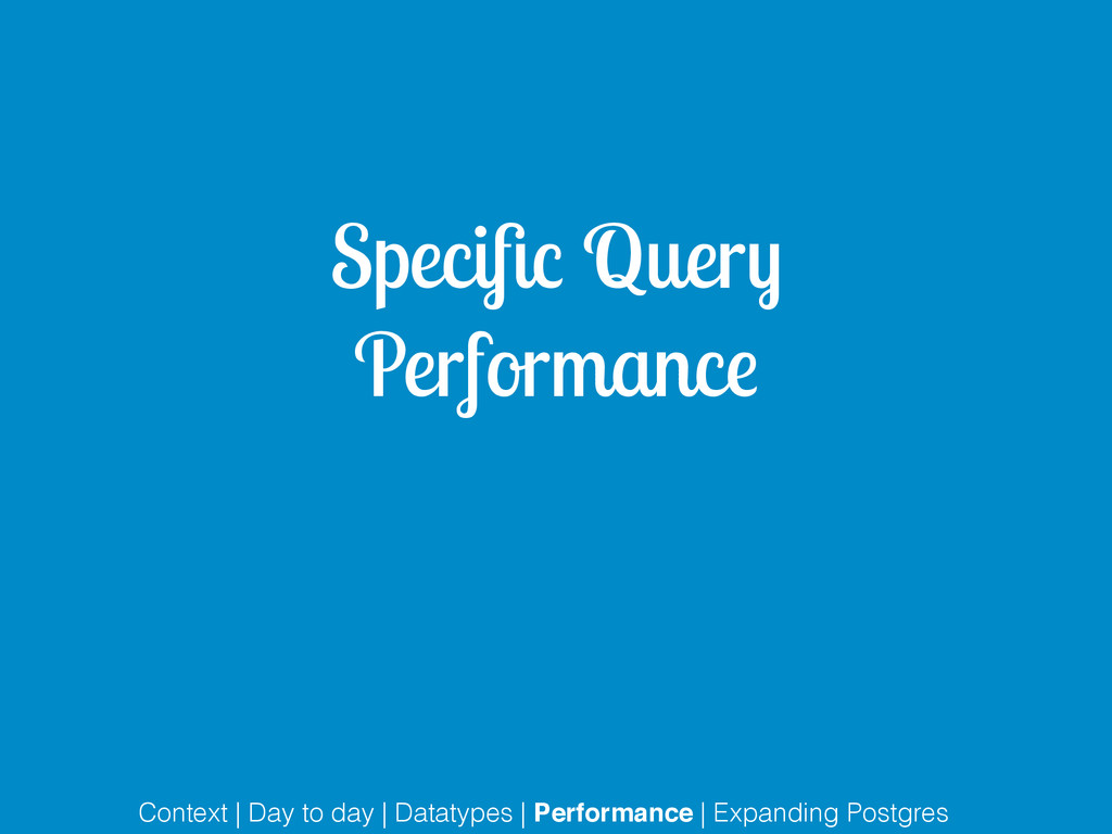 Specific Query Performance Context | Day to day ...