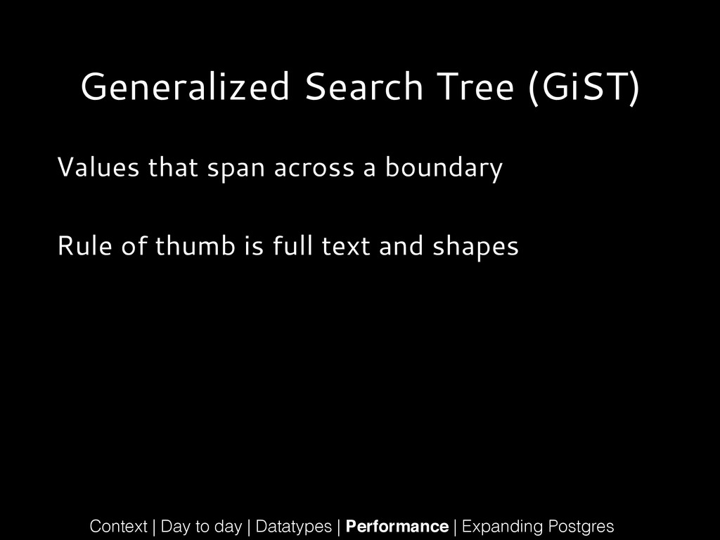 Generalized Search Tree (GiST) Values that span...