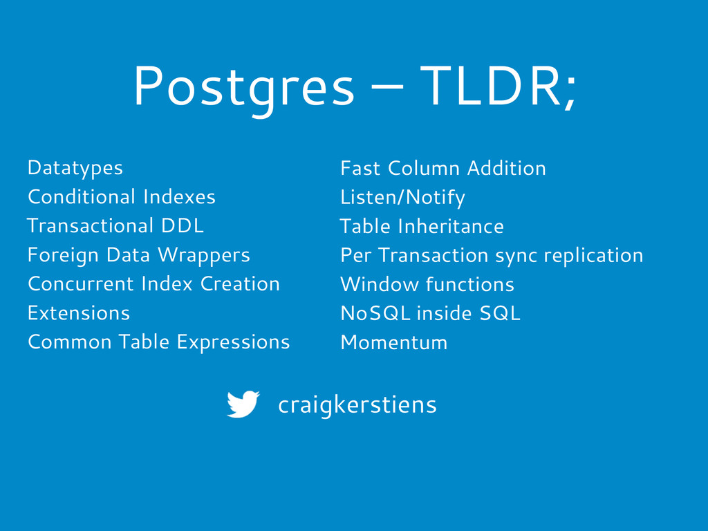 Postgres – TLDR; Datatypes Conditional Indexes ...