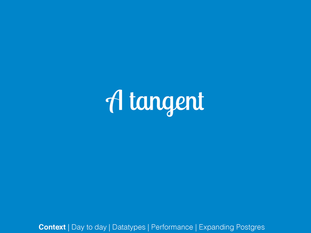 A tangent Context | Day to day | Datatypes | Pe...