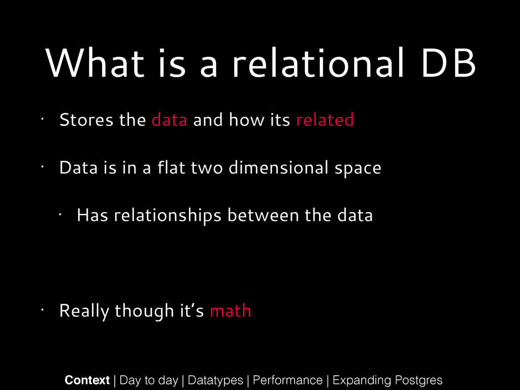 What is a relational DB • Stores the data and h...