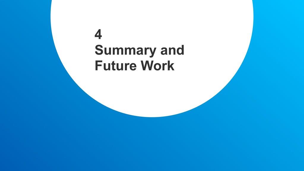 4 Summary and Future Work
