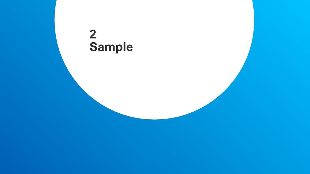 2 Sample