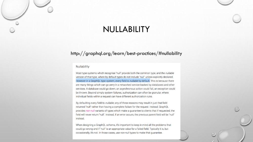 NULLABILITY http://graphql.org/learn/best-pract...