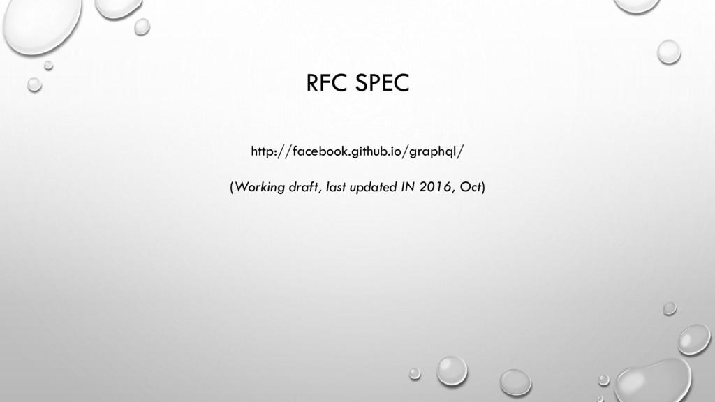 RFC SPEC http://facebook.github.io/graphql/ (Wo...