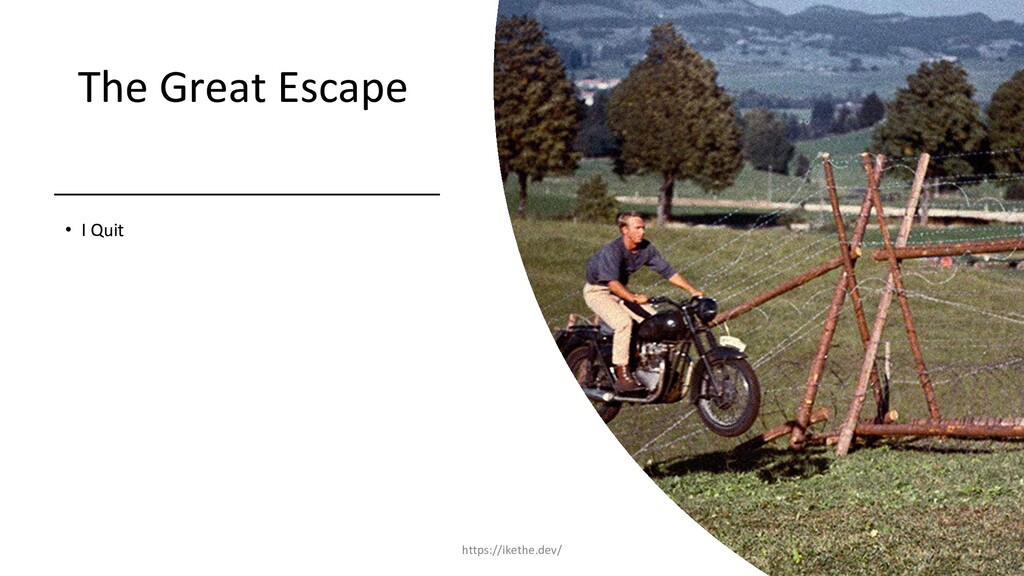 • I Quit The Great Escape https://ikethe.dev/